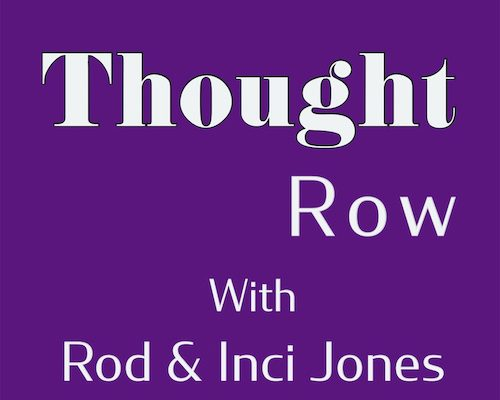 Thought Row Podcast with Rod & Inci Jones